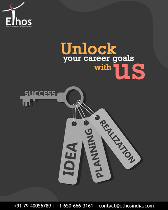 Create the life and successful career you want and deserve.  Gear up to unlock your career goals with Ethos India.  #EthosIndia #Ahmedabad #EthosHR #Recruitment #CareerGuide #India