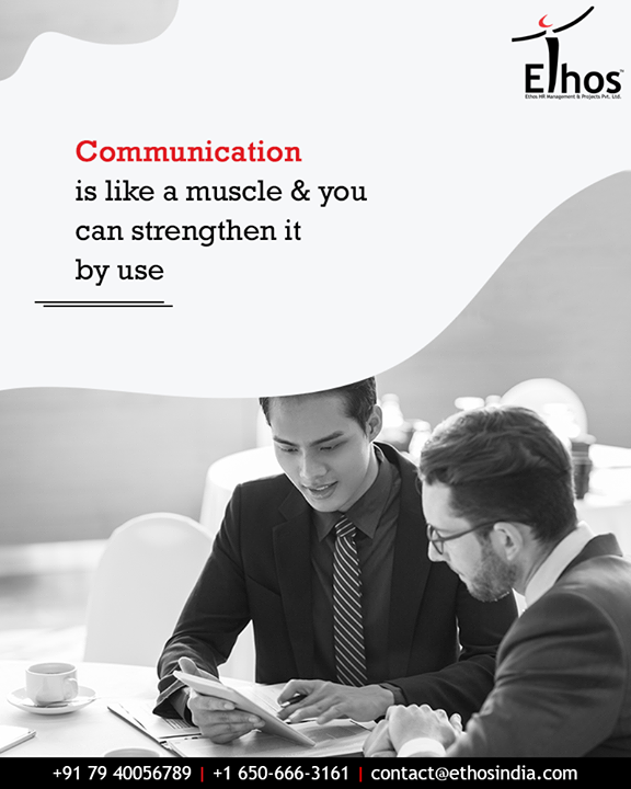 Communication is a human connection that can do miracles and wonders.  Remember that communication is like a muscle &you can strengthen it by use.  #EthosIndia #Ahmedabad #EthosHR #Recruitment #CareerGuide #India