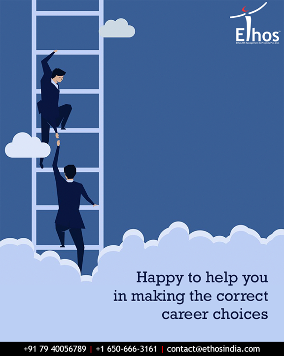 If you are burdened with too many options and confused about which career path to follow, remember to get in touch with us. We will be happy to help you make your career choice.  #EthosIndia #Ahmedabad #EthosHR #Recruitment #CareerGuide #India