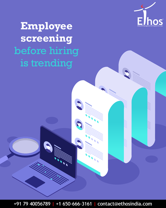 Employee screening before hiring is trending!  At Ethos India, we provide reliable employee verification services at an attractive & cost-effective price.  #EthosIndia #Ahmedabad #EthosHR #Recruitment #CareerGuide #India