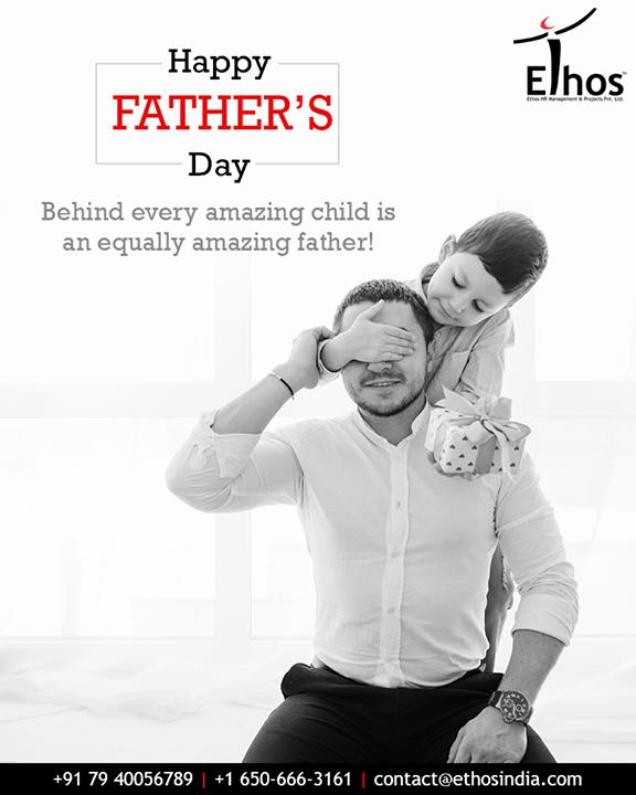 Behind every amazing child is an equally amazing father!  #HappyFathersDay #FathersDay #FathersDay2019 #DAD #Father #Fatherhood  #EthosIndia #Ahmedabad #EthosHR #Recruitment #CareerGuide #India