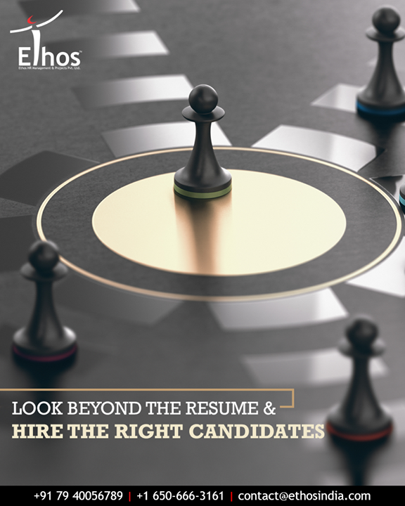 Look beyond the resume & hire the right, deserving job candidates with Ethos India.  #EthosIndia #Ahmedabad #EthosHR #Recruitment #CareerGuide #India
