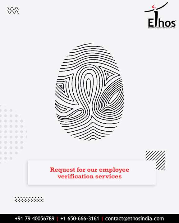 Make sure that you are hiring only the right candidates. Request for our employee verification services today!  #EthosIndia #Ahmedabad #EthosHR #Recruitment #CareerGuide #India