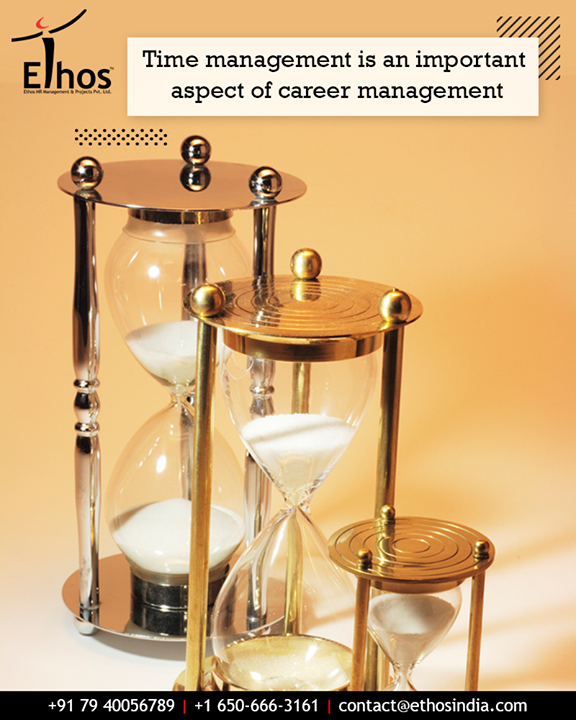 Time management is the process of planning and exercising conscious control of the time spent. It is an important and in-fact an integral aspect of career management.  #TipOfTheDay #EthosIndia #Ahmedabad #EthosHR #Recruitment #CareerGuide #India