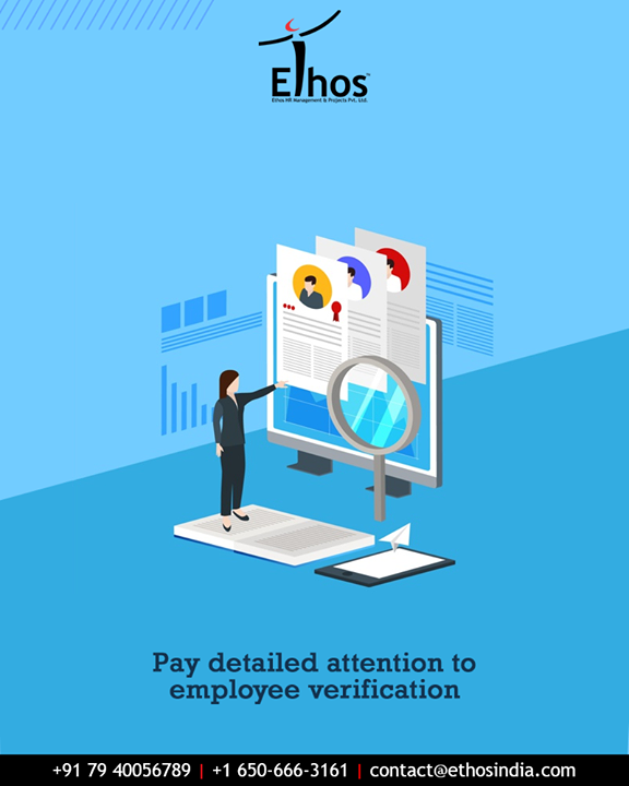 Quite a significant number of applicants falsify information on their resumes and hence it is mandatory to pay detailed attention to employee verification.  #EmployeeVerification #EthosIndia #Ahmedabad #EthosHR #Recruitment #CareerGuide #India