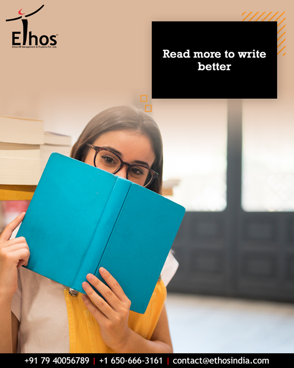Read more to write better.  #QOTD #EthosIndia #Ahmedabad #EthosHR #Recruitment #CareerGuide #India