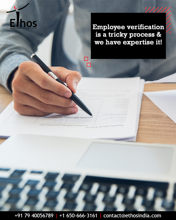 Background screening and conducting employment verification in an appropriate way has become the need of the hour.  Also, let us tell you that employee verification is a tricky process & we have the expertise it!  #EthosIndia #Ahmedabad #EthosHR #Recruitment #CareerGuide #India