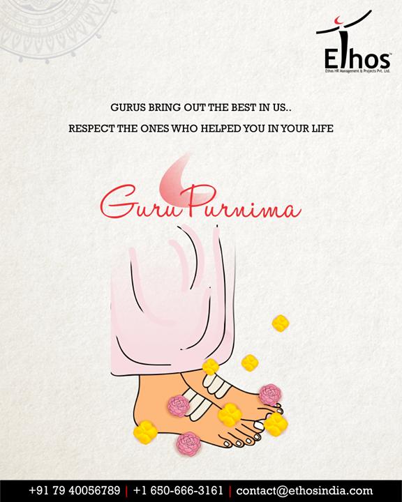 Gurus bring out the best in us. Respect the ones who helped you in your life   #GuruPurnima #GuruPurnima2019 #गुरुपुर्णिमा #IndianFestival #EthosIndia #Ahmedabad #EthosHR #Recruitment #CareerGuide #India
