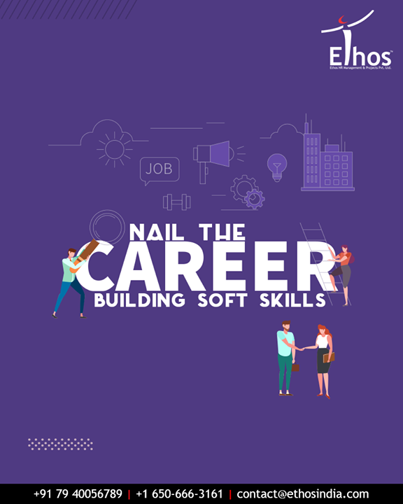 Learning soft skills are essential! Nail the career-building soft skills for a successful career with Ethos India.  #EthosIndia #Ahmedabad #EthosHR #Recruitment #CareerGuide #India