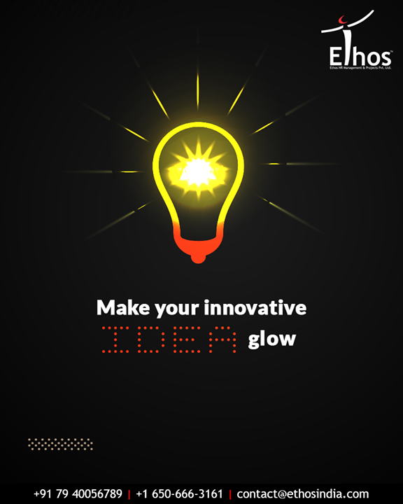 Make your innovative ideas start out and glow in the dark with us!  #EthosIndia #Ahmedabad #EthosHR #Recruitment #CareerGuide #India