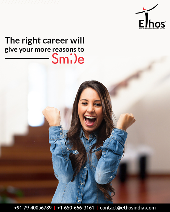 Done with your studies and planning to make a career debut? Think before you pick one because the right career will give you more reasons to smile and the wrong one will give you reasons to frown.  #EthosIndia #Ahmedabad #EthosHR #Recruitment #CareerGuide #India