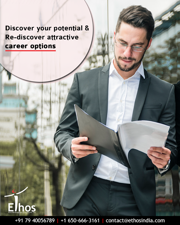 Discover your potential & re-discover attractive career options with us.  #EthosIndia #Ahmedabad #EthosHR #Recruitment #CareerGuide #India
