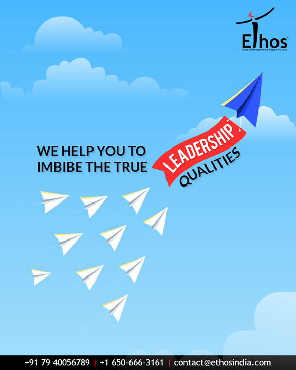Leadership requires skills which can be learned, acquired and improved over the times. We will help you to imbibe the true leadership qualities.  #EthosIndia #Ahmedabad #EthosHR #Recruitment #CareerGuide #India