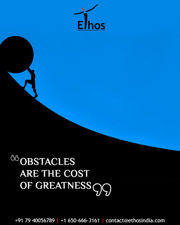 Obstacles are the cost of greatness.  #QOTD #EthosIndia #Ahmedabad #EthosHR #Recruitment #CareerGuide #India