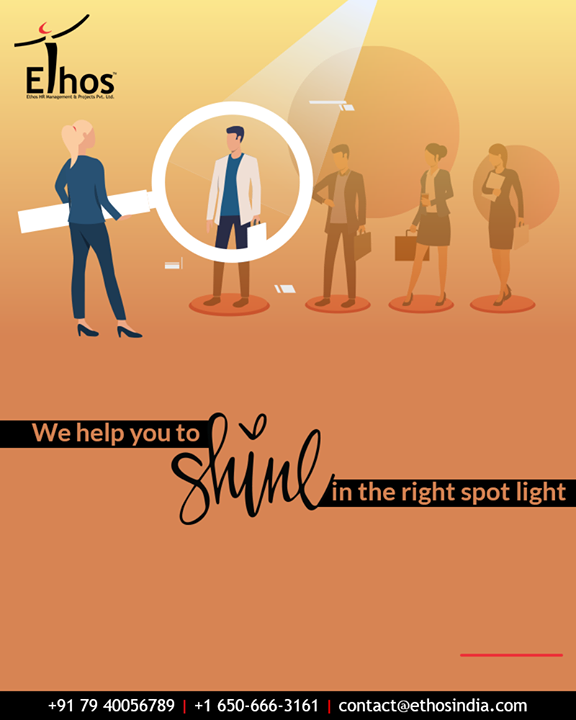 Willing to shine in the right spot light? Get in touch and we will help you find the right career choice for yourself.  #EthosIndia #Ahmedabad #EthosHR #Recruitment #CareerGuide #India