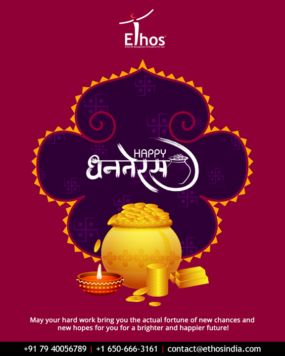 May your hard work bring you the actual fortune of new chances and new hopes for you for a brighter and happier future!  #Dhanteras #Dhanteras2019 #ShubhDhanteras #IndianFestivals #DiwaliIsHere #Celebration #HappyDhanteras #FestiveSeason #Diwali2019 #EthosIndia #Ahmedabad #EthosHR #Recruitment #CareerGuide #India