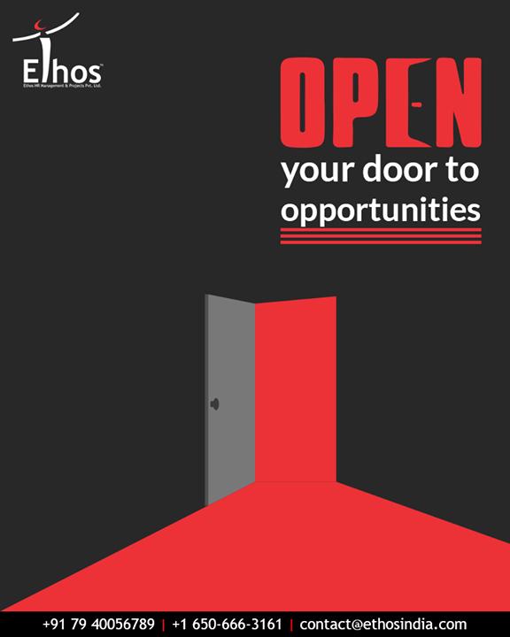Ethos India,  Opportunity, OpportunityQuotes, DivineCareerOpportunities, EthosIndia, Ahmedabad, EthosHR, Recruitment, CareerGuide
