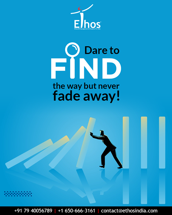 Career dreams were never easy and they will never be.  But it is you who ought to stay determined and dare to find the way and never fade away!  #EthosIndia #Ahmedabad #EthosHR #Recruitment #CareerGuide #India
