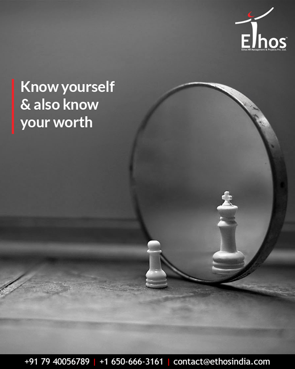 Self-awareness helps to boost your self-esteem! Awaken up to know yourself and also your worth.  #EthosIndia #Ahmedabad #EthosHR #Recruitment #CareerGuide #India