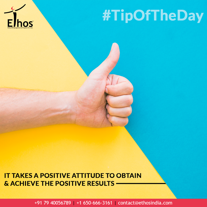 Ethos India,  MondayMotivation, TipOfTheDay, PowerOfPositivism, ExpertCareerGuide, CareerOptions, CareerGrowth, EthosIndia, Ahmedabad, EthosHR, Recruitment, CareerGuide, India