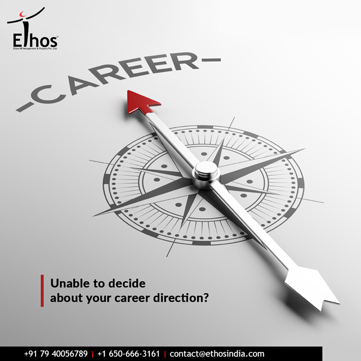 Unable to decide about your career direction? Fret not & gain detailed guidance from Ethos India!  #CareerOptions #CareerGrowth #EthosIndia #Ahmedabad #EthosHR #Recruitment #CareerGuide #India