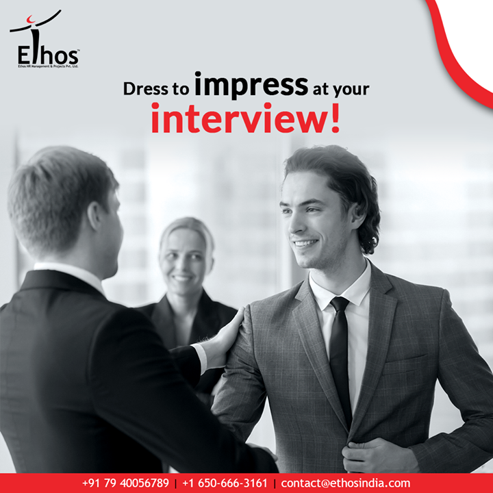 "Remember well the adage; ""The first impression is the last impression.""  And dress to impress at your interview! It probably goes without saying that for an important interview you will want to choose from your best outfits to wear. But also, as for interview dress tips, have a glance at the company's about page to see that if you can get a sense of how employees might be dressed there. It might be a great way to gauge what to wear.  #DressToImpress #NailTheFirstImpression #InterviewTips #CareerGuide #TipOfTheWeek #EthosIndia #Ahmedabad #EthosHR #Recruitment #RPO #SuccessfulCareer #BPI #RecruitmentProcessOutsourcing"