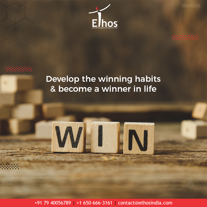 Life is too short to cry over the spilt milk!  Develop the winning habits and become a winner in life.  #TOTD #ExpertCareerGuide #CareerOptions #CareerGrowth #EthosIndia #Ahmedabad #EthosHR #Recruitment #CareerGuide #India