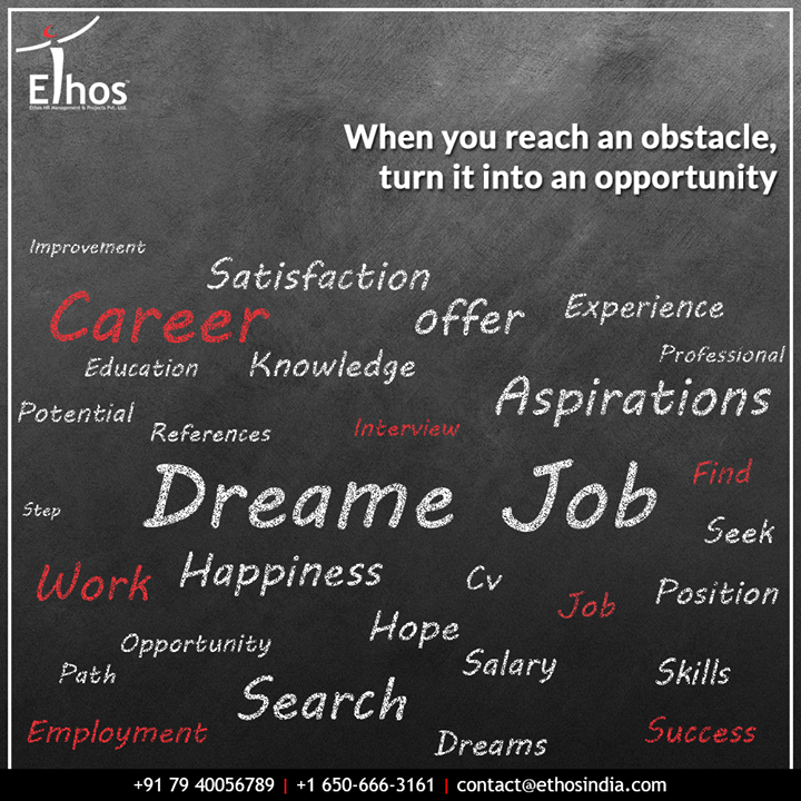 Thinking what to do when you reach an obstacle? You need to be courageous enough to convert it into an opportunity.  #ExpertCareerGuide #CareerOptions #CareerGrowth #EthosIndia #Ahmedabad #EthosHR #Recruitment #CareerGuide #India