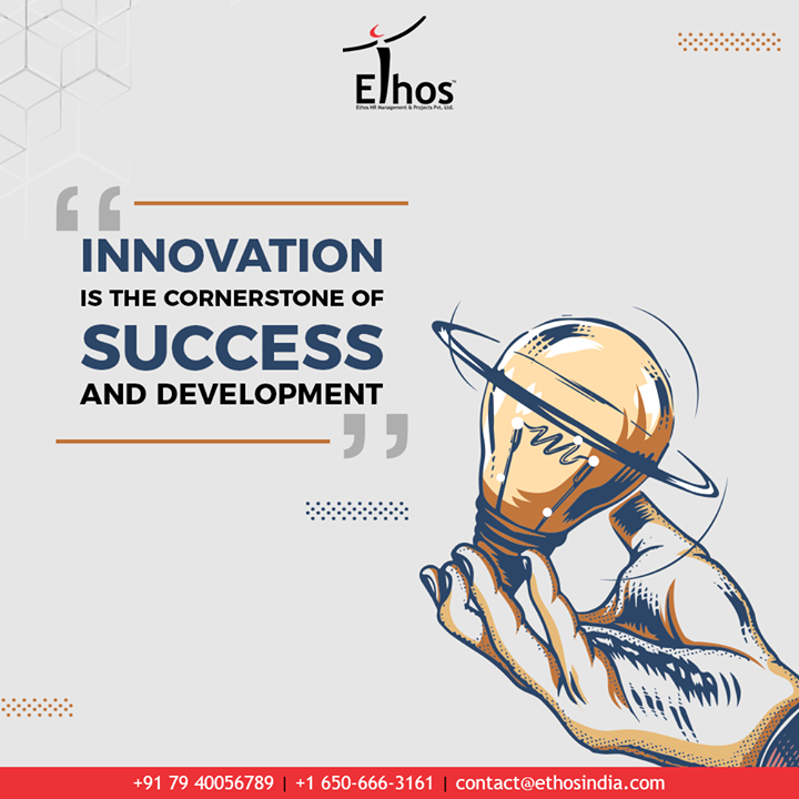 Innovation is the cornerstone of success and development.  #Innovation #MondayMotivation #TOTD #EthosIndia #Ahmedabad #EthosHR #Recruitment #CareerGuide #India