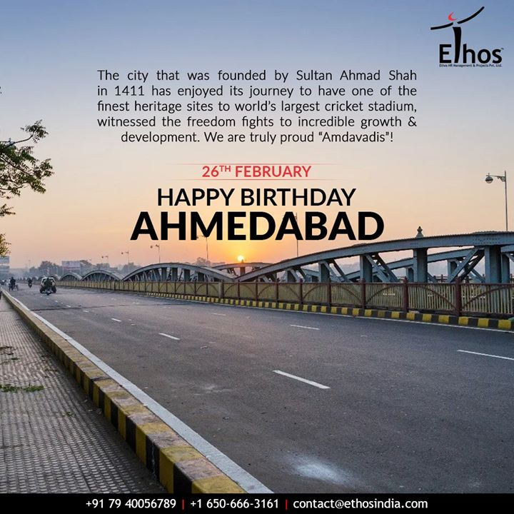 "The city that was founded by Sultan Ahmad Shah in 1411 has enjoyed its journey to have one of the finest heritage sites to world's largest cricket stadium, witnessed the freedom fights to incredible growth & development. We are truly proud ""Amdavadis""!  #HappyBirthdayAmdavad #HappyBirthdayAhmedabad #AhmedabadBirthday #MaruAmdavad #HappyBirthdayAmdavad2020 #EthosIndia #Ahmedabad #EthosHR #Recruitment #CareerGuide #India"