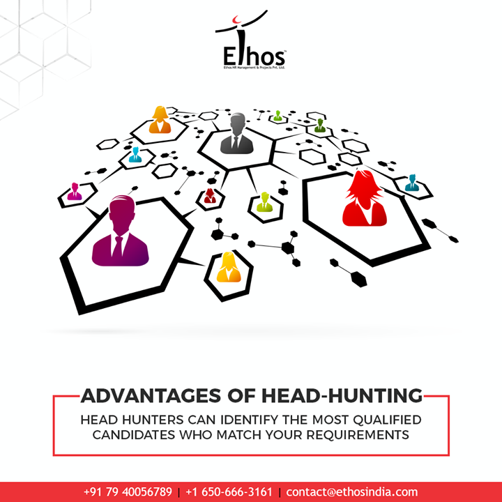 Still wondering what are the advantages of head-hunting?  The head hunters can identify the most qualified candidates who can easily match your requirements.  #HeadHunters #EthosIndia #Ahmedabad #EthosHR #Recruitment #CareerGuide #India