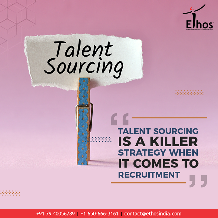 Sourcing opens you up to huge swaths of the talent pool you did not have access to!  Mark that, when it comes to the entire recruitment process talent sourcing is a killer strategy.  #TalentSourcing #HeadHunters #EthosIndia #Ahmedabad #EthosHR #Recruitment #CareerGuide #India