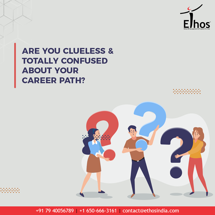 Career holds a major part in life and the right career decision helps you to acquire success.  If you are clueless and totally confused about your career path, get in touch with our expert career guide today.  #ExpertCareerGuide #EthosIndia #Ahmedabad #EthosHR #Recruitment #CareerGuide #India
