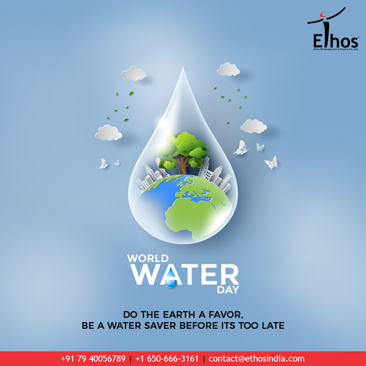Do the earth a favor, be a water saver before its too late.  #Worldwaterday #Waterday #Awareness #Worldwaterday2020 #EthosIndia #Ahmedabad #EthosHR #Recruitment #CareerGuide #India