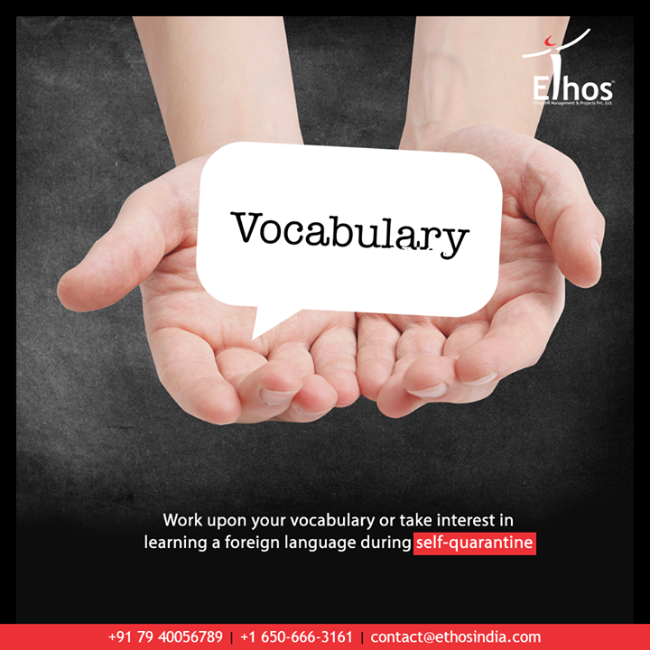 Learning is a life-long learning process that should stop under no circumstances! Work upon your vocabulary or take interest in learning a foreign language during self-quarantine.  #CareerOpportunity #EthosIndia #Ahmedabad #EthosHR #Recruitment #CareerGuide #India
