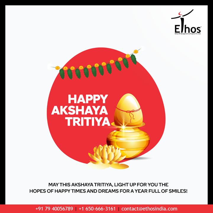 May this Akshaya Tritiya, light up for you the hopes of happy times and dreams for a year full of smiles!  #AkshayaTritiya #CareerOpportunity #EthosIndia #Ahmedabad #EthosHR #Recruitment #CareerGuide #India