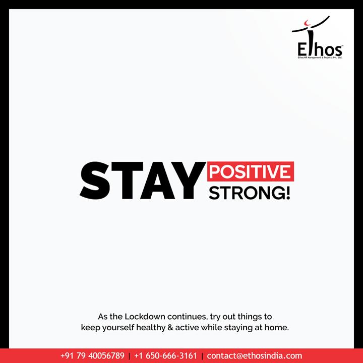 Stay positive, stay strong!  #CareerOpportunity #EthosIndia #Ahmedabad #EthosHR #Recruitment #CareerGuide #India
