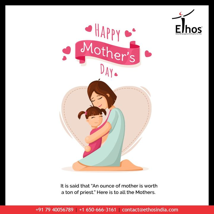 "It is said that ""An ounce of mother is worth a ton of priest."" Here is to all the Mothers.    #MothersDay #HappyMothersDay #MothersDay2020 #EthosIndia #Ahmedabad #EthosHR #Recruitment #CareerGuide #India"