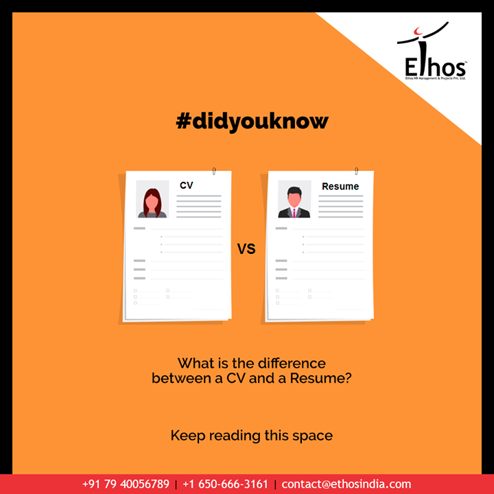CV or Resume is probably the first document we ever make when we start looking out for our dream job, right? Understanding the difference between a CV (Curriculum Vitae) and a Resume will help you position your profile at a very first glance in the eye of a recruiter.  Keep reading this space..  #EthosIndia #Ahmedabad #EthosHR #Recruitment #CareerGuide #India