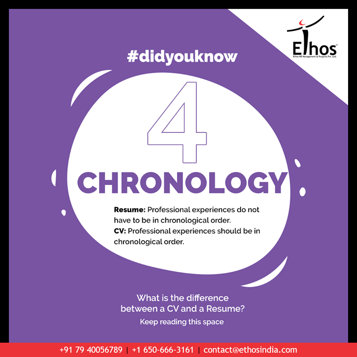 Difference No. 4: Chronology Resume: Professional experiences do not have to be in chronological order. CV:  Professional experiences should be in chronological order.  #EthosIndia #Ahmedabad #EthosHR #Recruitment #CareerGuide #India