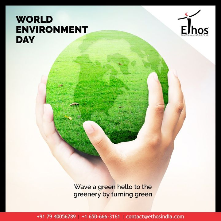 Wave a green hello to the greenery by turning green.    #WorldEnvironmentDay #EnvironmentDay2020 #SaveEnvironment #EthosIndia #Ahmedabad #EthosHR #Recruitment #CareerGuide #India