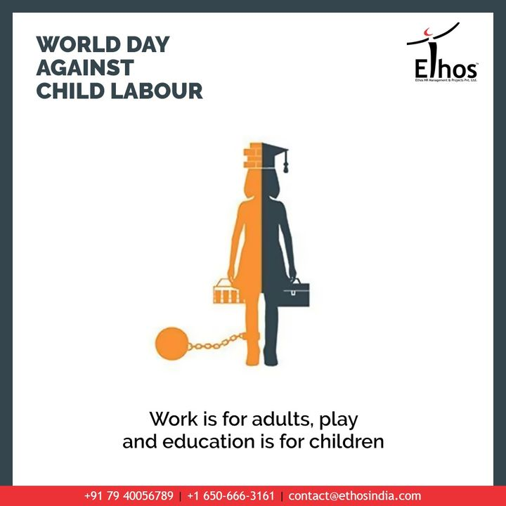 Work is for adults, play and education is for children.  #WorldDayAgainstChildLabour #StopChildLabour #EthosIndia #Ahmedabad #EthosHR #Recruitment #CareerGuide #India