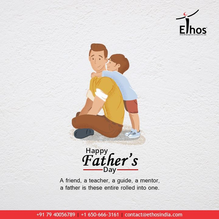 A friend, a teacher, a guide, a mentor,  a father is these entire rolled into one.  #HappyFathersDay #FathersDay #FathersDay2020 #DAD #Father #EthosIndia #Ahmedabad #EthosHR #Recruitment #CareerGuide #India