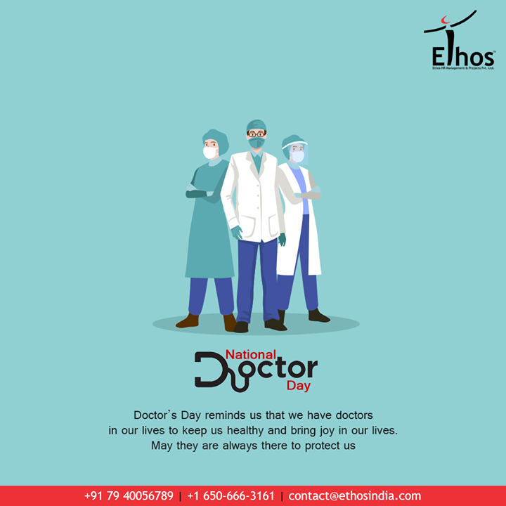 Doctor's Day reminds us that we have doctors in our lives to keep us healthy and bring joy to our lives. May they are always there to protect us  #DoctorsDay #NationalDoctorsDay #Doctorsday2020 #HappyDoctorsDay  #EthosIndia #Ahmedabad #EthosHR #Recruitment #CareerGuide #India