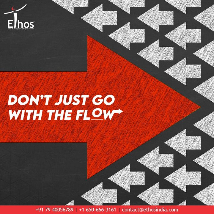 Don't Just Go with the Flow and find your own Direction  #EthosIndia #Ahmedabad #EthosHR #Recruitment #CareerGuide #India
