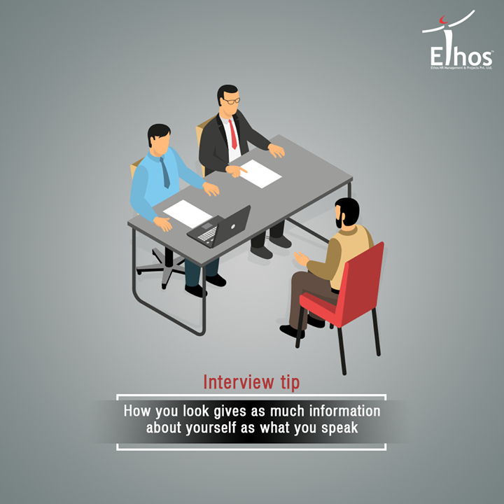 How you look gives as much information about yourself as what you speak.  #CareerOpportunity #EthosIndia #Ahmedabad #EthosHR #Recruitment #CareerGuide #India