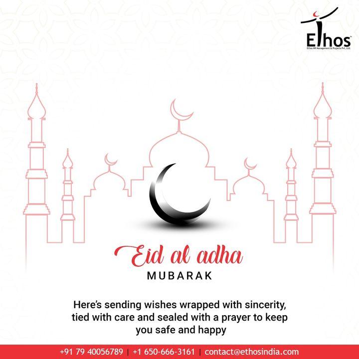 Here's sending wishes wrapped with sincerity, tied with care and sealed with a prayer to keep you safe and happy.  #EidMubarak #EidAlAdha #EidAdhaMubarak #EidAlAdha2020 #BlessedEid #HappyEid #EthosIndia #Ahmedabad #EthosHR #Recruitment #CareerGuide #India