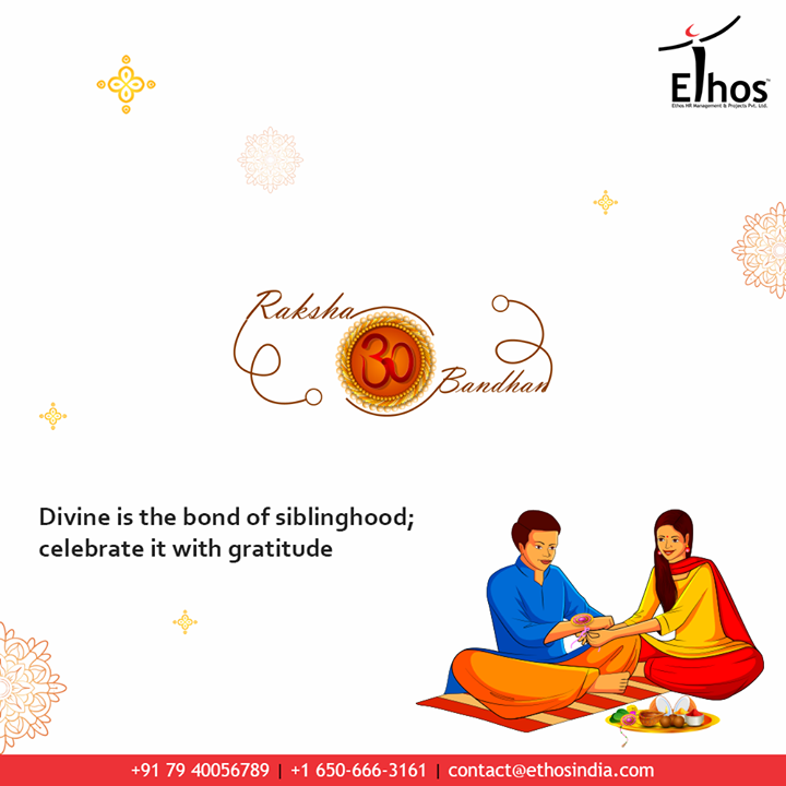 Divine is the bond of siblinghood; celebrate it with gratitude  #Rakshabandhan2020 #Rakhi2020 #Rakhi #Rakshabandhan #HappyRakshabandhan #IndianFestivals #Celebrations #Festivities #EthosIndia #Ahmedabad #EthosHR #Recruitment #CareerGuide #India