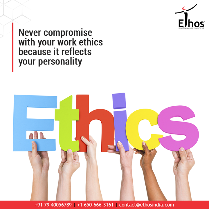 Work ethic is a belief that hard work and diligence have a moral benefit and an inherent ability, virtue, or value to strengthen character and individual abilities. Never compromise with work ethics because it reflects your personality and your attitude towards work.  #EthosIndia #Ahmedabad #EthosHR #Recruitment #CareerGuide #India