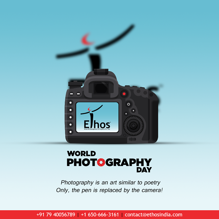 Photography is an art similar to poetry. Only, the pen is replaced by the camera!   #WorldPhotographyDay #PicturePerfect #WorldPhotographyDay2020 #EthosIndia #Ahmedabad #EthosHR #Recruitment #CareerGuide #India